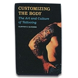 Customizing the Body-The Art and Culture